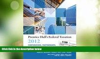 Big Deals  Prentice Hall s Federal Taxation 2012 Corporations, Partnerships, Estates   Trusts