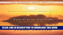Ebook The Calm Center: Reflections and Meditations for Spiritual Awakening (An Eckhart Tolle