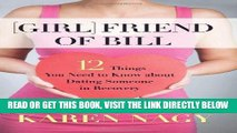 Ebook Girlfriend of Bill: 12 Things You Need to Know about Dating Someone in Recovery Free Read