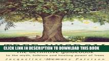 Read Now Tree Wisdom: The definitive guidebook to the myth, folklore and healing power of Trees