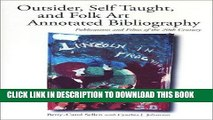 [Read] Ebook Outsider, Self Taught, and Folk Art Annotated Bibliography: Publications and Films of