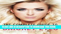 Best Seller The Complete Guide to Smokey Eyes: Professional Techniques for Daytime Wearable to