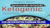 Best Seller The Wicked Good Ketogenic Diet Cookbook: Easy, Whole Food Keto Recipes for Any Budget