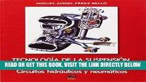 [FREE] EBOOK Tecnologia de La Suspension, Direccion y Ruedas: Circuitos hidraulicos y neumaticos