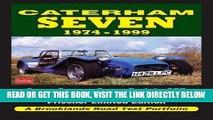 [READ] EBOOK Caterham Seven Road Test Portfolio 1974-1999: Super Seven, Super Sprint, SPR, HPC,