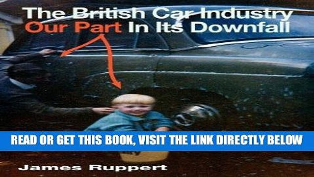 [READ] EBOOK The British Car Industry: Our Part in Its Downfall BEST COLLECTION