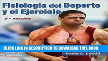 Read Now Fisiologia del Deporte y el Ejercicio/Physiology of Sport and Exercise 5th Edition