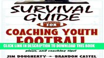 Read Now Survival Guide for Coaching Youth Football (Survival Guide for Coaching Youth Sports)