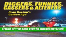 [READ] EBOOK Diggers, Funnies, Gassers   Altereds: Drag Racing s Golden Age ONLINE COLLECTION