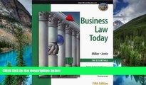 Must Have  Business Law Today, The Essentials: Text, Summarized Cases, Legal, Ethical, Regulatory,