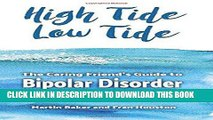 [New] PDF High Tide, Low Tide: The Caring Friend s Guide to Bipolar Disorder Free Read