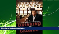 Free [PDF] Downlaod  Drinking with George: A Barstool Professional s Guide to Beer READ ONLINE