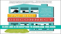 [New] Ebook The Big Disconnect: Protecting Childhood and Family Relationships in the Digital Age