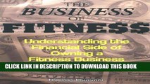 [New] Ebook The Business of Fitness: Understanding the Financial Side of Owning a Fitness Business