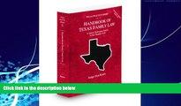 Books to Read  Handbook of Texas Family Law, 2009-2010 ed. (Vol. 33, Texas Practice Series)  Full