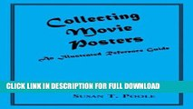 [New] Ebook Collecting Movie Posters: An Illustrated Reference Guide to Movie Art-Posters, Press