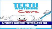 [Read PDF] Teeth Whitening Cure  Natural Teeth Whitening At Home (teeth whitening home remedies)