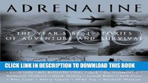 [New] Ebook Adrenaline 2000: The Year s Best Stories of Adventure and Survival 2000 Free Online