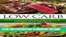 [Ebook] Low Carb: Low Carbohydrate Diet Plan   Weight Loss Recipes (Low Carb, Low Carb Diet, Low