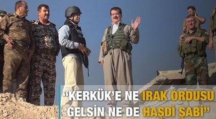 """""""Kerkük'e ne Irak Ordusu gelsin ne de Haşdi Şabi"""""""