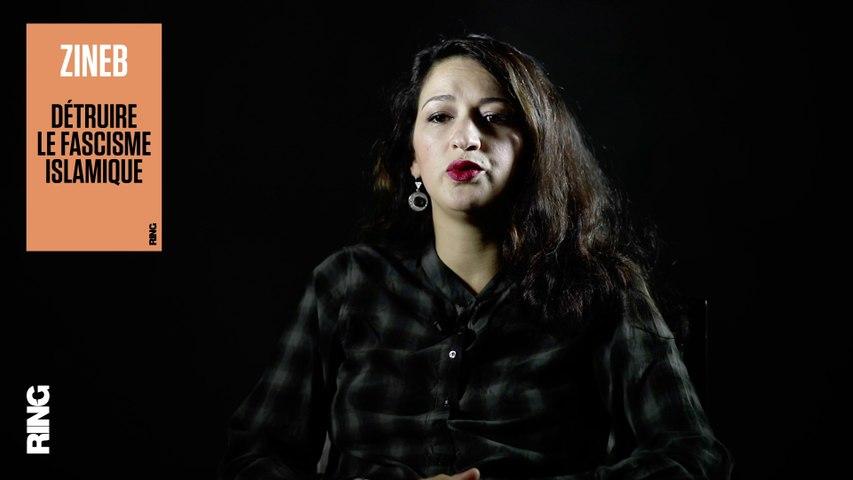 """Zineb : """"Détruire le fascisme islamique"""""""
