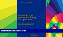 Must Have  Online Dispute Resolution: Theory and Practice: A Treatise on Technology and Dispute