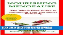 [New] Ebook Nourishing Menopause: The Whole-Food Guide to Balancing Your Hormones Naturally Free