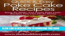 [Ebook] Poke Cake Recipes: Easy To Make And Tasty Poke Cake Recipes You Can Create At Home.