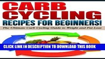 [PDF] CARB CYCLING - The Best Carb Cycling Recipes for Beginners!: ARB CYCLING - The Ultimate Carb