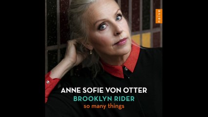 Anne Sofie von Otter & Brooklyn Rider   Sting: Practical Arrangement