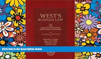 Must Have  West s Business Law: Text and Cases--Legal, Ethical, Regulatory, International and