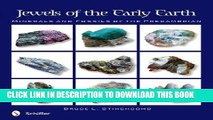 [New] Ebook Jewels of the Early Earth: Minerals and Fossils of the Precambrian Free Read