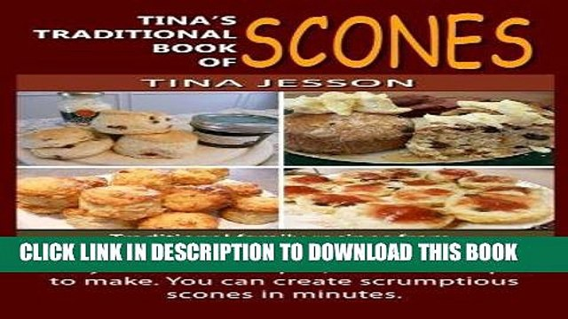 [PDF] Tina s Traditional Book of Scones: Traditional family recipes from four generations of home