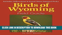[New] Ebook Birds of Wyoming Field Guide: Includes Yellowstone and Grand Teton National Parks