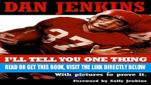 [Read] Ebook I ll Tell You One Thing: The Untold Truth About Texas, America   College Football,