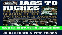 [Read] Ebook Jags to Riches: The Cinderella Season of the Jacksonville Jaguars New Version