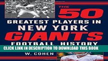 [New] Ebook The 50 Greatest Players in New York Giants Football History Free Read