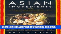 [PDF] Asian Ingredients: A Guide to the Foodstuffs of China, Japan, Korea, Thailand and Vietnam