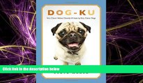 EBOOK ONLINE  Dog-ku: Very Clever Haikus Cleverly Written by Very Clever Dogs READ ONLINE