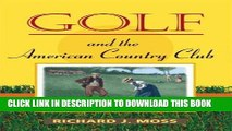 [New] Ebook Golf and the American Country Club (Sport and Society) Free Online