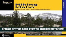 [Read] Ebook Hiking Idaho: A Guide To The State s Greatest Hiking Adventures (State Hiking Guides