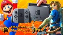 MeriPodcast TV 10x07 - Especial Nintendo Switch