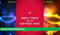 Big Deals  Moral Panics and the Copyright Wars  Best Seller Books Most Wanted