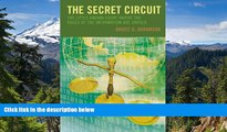 READ FULL  The Secret Circuit: The Little-Known Court Where the Rules of the Information Age