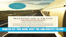 [FREE] EBOOK Waiting on a Train: The Embattled Future of Passenger Rail Service BEST COLLECTION