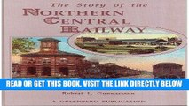 [FREE] EBOOK The Story of the Northern Central Railway: From Baltimore to Lake Ontario ONLINE