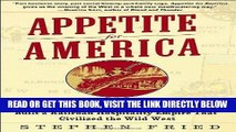 [READ] EBOOK Appetite for America: How Visionary Businessman Fred Harvey Built a Railroad