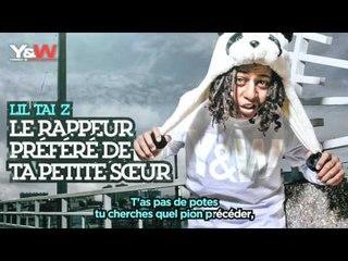 Lil Tai Z - Le Rappeur Préféré De Ta Petite Soeur / Y&W