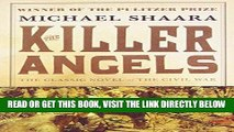 [READ] EBOOK The Killer Angels: The Classic Novel of the Civil War (Civil War Trilogy) BEST