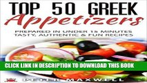 [Ebook] Top 50 Greek Recipes - Authentic Greek Cookbook for Hors d Oeuvre: Prepared in 15 Minutes